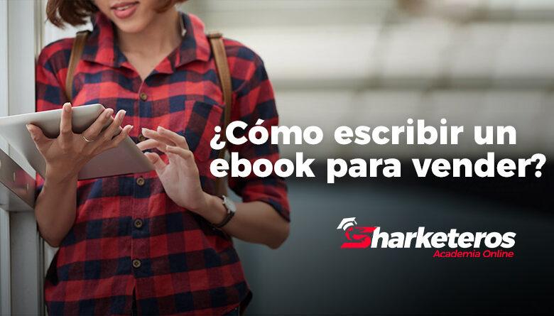 ¿Cómo escribir un ebook para vender?