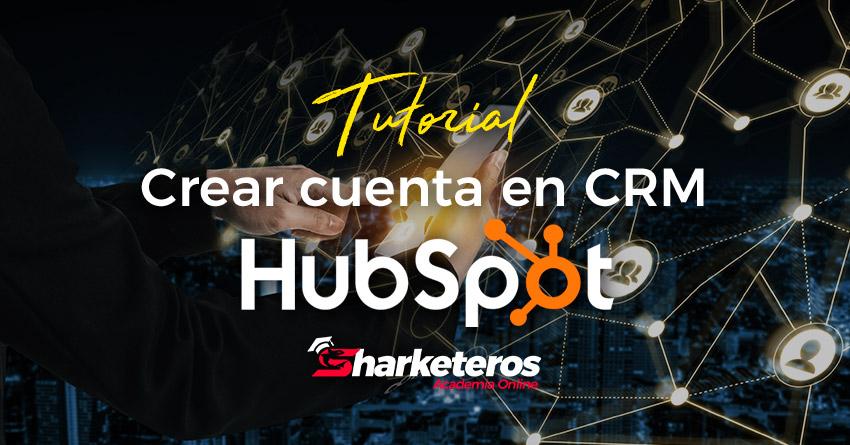Crear una cuenta en CRM Hubspot