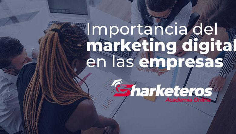 Importancia del marketing digital en las empresas