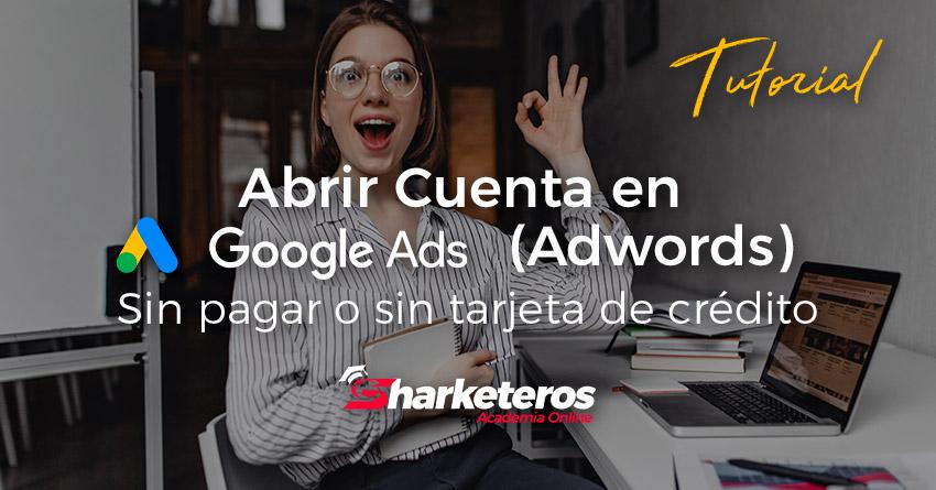Abrir Cuenta en Google Ads