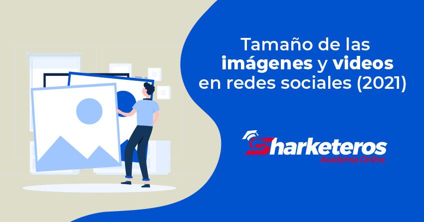 Img Tamano de las imagenes y videos en redes sociales 2021