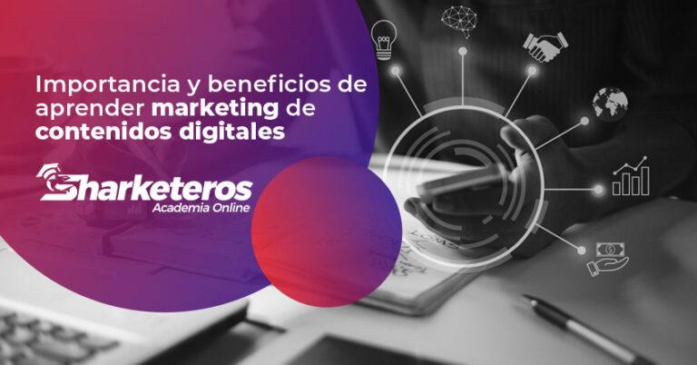 Articulo Importancia y beneficios de aprender marketing de contenidos digitales
