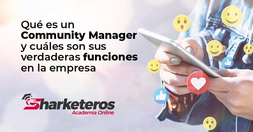 Articulo Que es un Community Manager y cuales son sus verdaderas funciones en la empresa