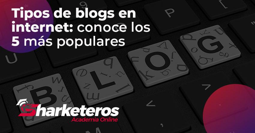 Tipos de blogs en internet: conoce los 5 más populares