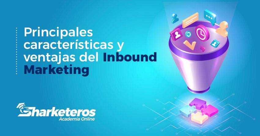 Principales características y ventajas del Inbound Marketing